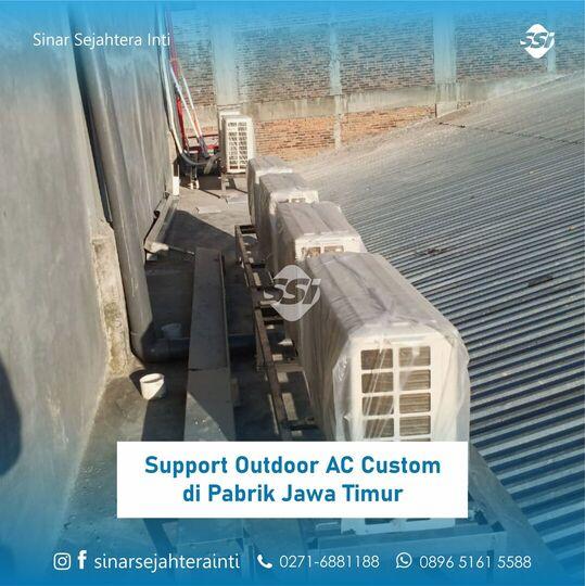 Support Outdoor AC Custom di Pabrik Jawa Timur